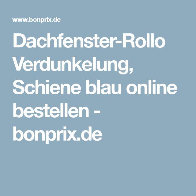 Dachfenster-Rollo Verdunkelung, Schiene blau online bestellen - bonprix.de