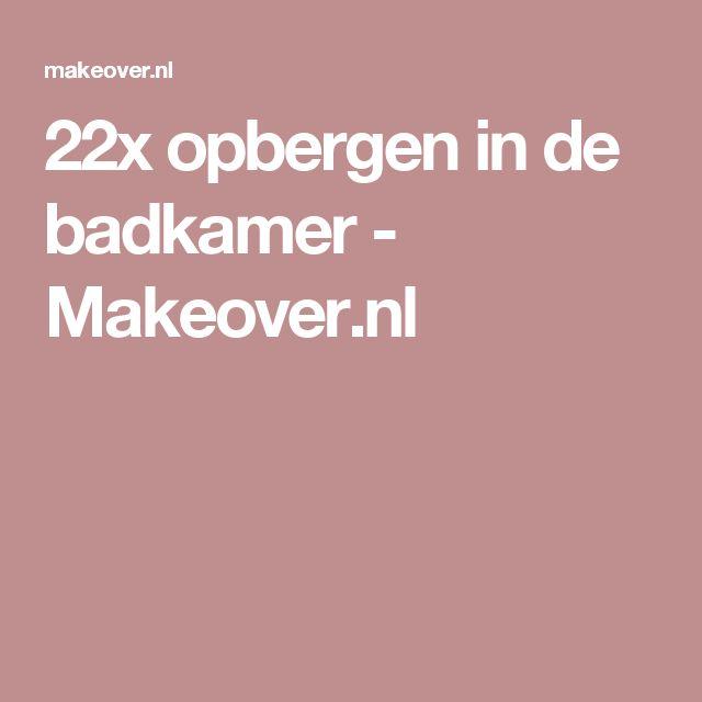 22x opbergen in de badkamer - Makeover.nl