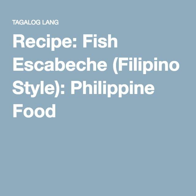 Recipe: Fish Escabeche (Filipino Style): Philippine Food