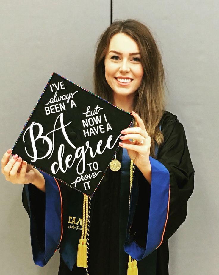 """Graduation Cap Ideas. DIY. Grad Cap #BA #GraduationCap #DIY """"I've always been a BA but now I have a degree to prove it"""""""