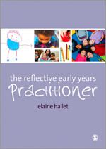 SAGE: The Reflective Early Years Practitioner: Elaine Hallet: 9781446200568