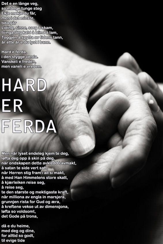 HARD ER FERDA I DENNE VERDA, hender som holder fatt i hverandre, egne hender.