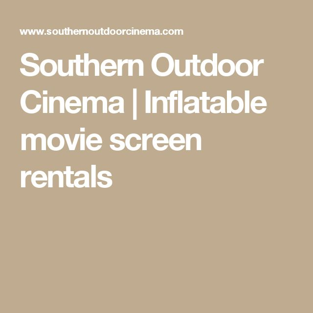 Southern Outdoor Cinema | Inflatable movie screen rentals