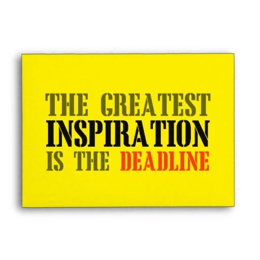THE GREATEST INSPIRATION IS DEADLINE FUNNY MEME ENVELOPES
