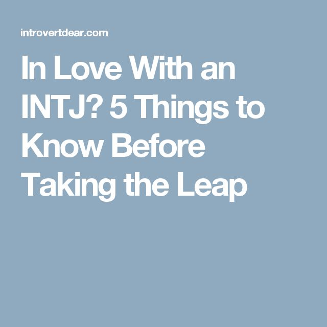 In Love With an INTJ? 5 Things to Know Before Taking the Leap