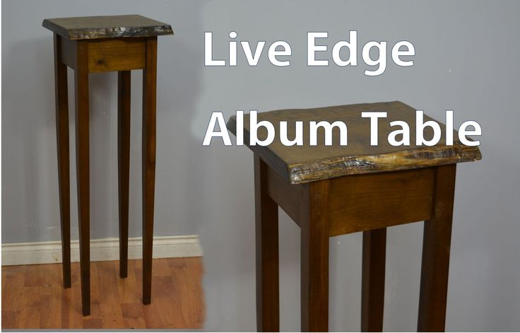 How to Build an Album Table with Natural Edge Top.