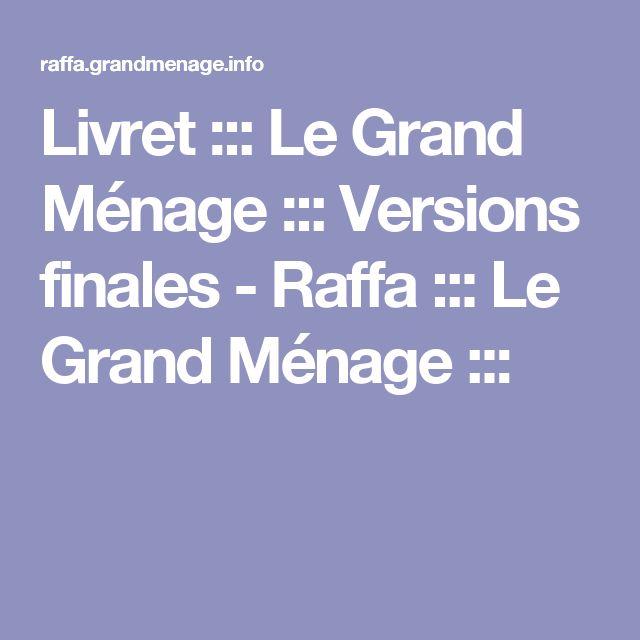 Livret ::: Le Grand Ménage ::: Versions finales - Raffa ::: Le Grand Ménage :::