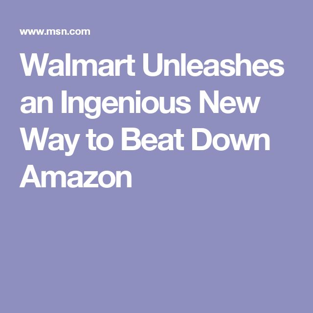 Walmart Unleashes an Ingenious New Way to Beat Down Amazon