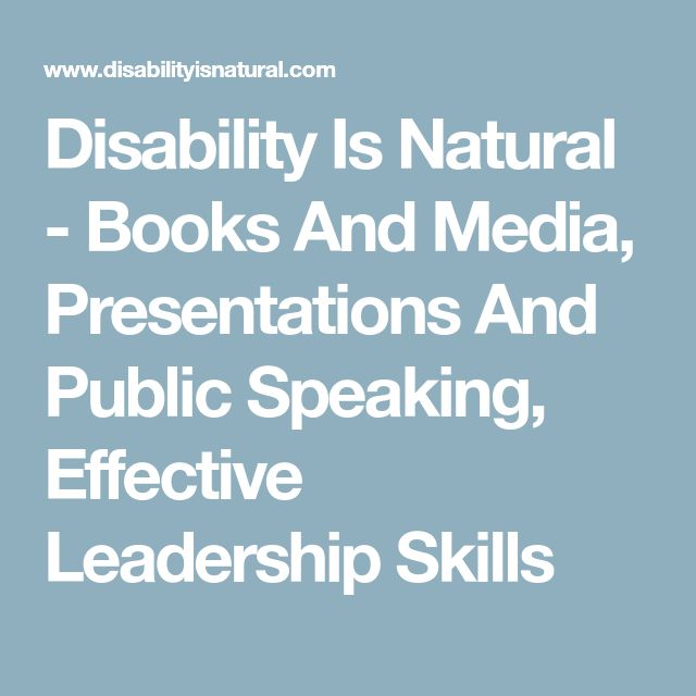 Disability Is Natural - Books And Media, Presentations And Public Speaking, Effective Leadership Skills