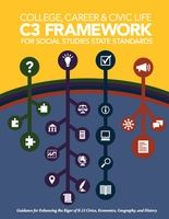 College, Career, and Civic Life (C3) Framework for Social Studies State Standards: State Guidance for Enhancing the Rigor of K-12 Civics, Ec...