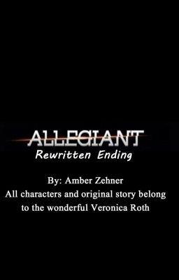 Allegiant (Ending Rewritten) (on Wattpad) http://w.tt/1W12FFB #fanfiction #Fanfiction #amreading #books #wattpad