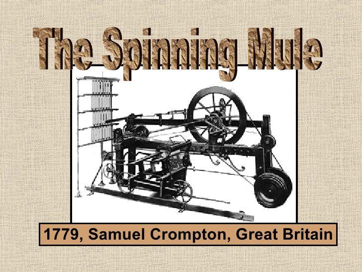 The Spinning Mule - Samuel Crompton.