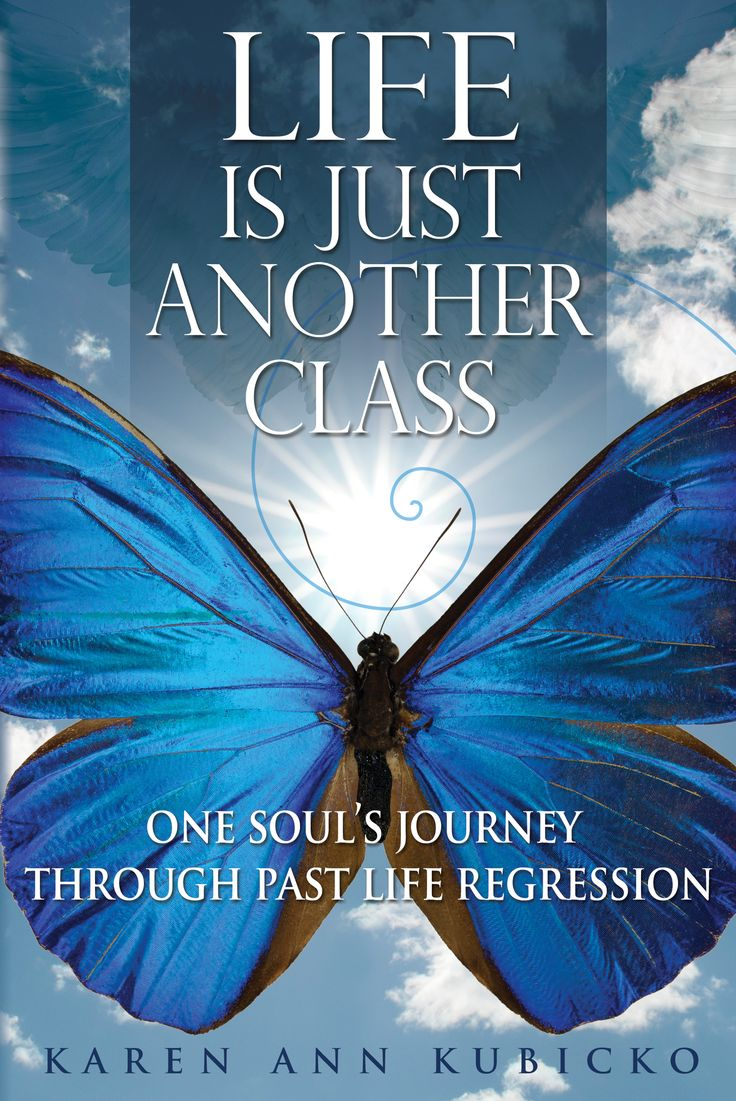 Read Life Is Just Another Class—One Soul's Journey Through Past Life Regression - an account of 16 past lives and how by remembering them they changed Karen Kubicko's life.