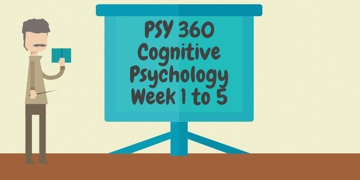 PSY 360 Cognitive Psychology===========================PSY 326 Week 1 Individual Assignment, Cognitive Psychology DefinitionPSY 326 Week 1 DQs 1 and 2-------------------------------------------------------------------------------------------------------------PSY 326 Week 2 Individual Assignment, Phi