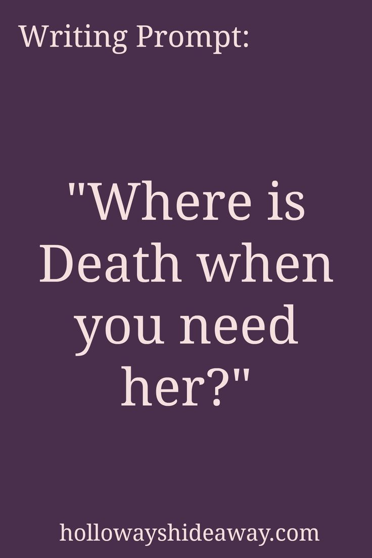 Dialogue Writing Prompts-Mar2017-Where is Death when you need her