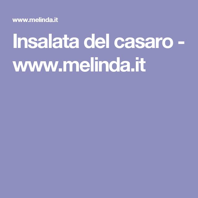 Insalata del casaro - www.melinda.it