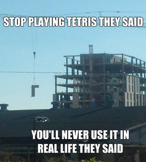 Playing Tetris is underrated. #tetris #memes #construction