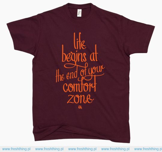 Life Begins At The End Of Your Comfort Zone koszulka t-shirt