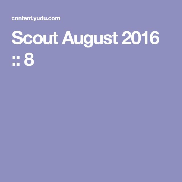Scout August 2016 :: 8