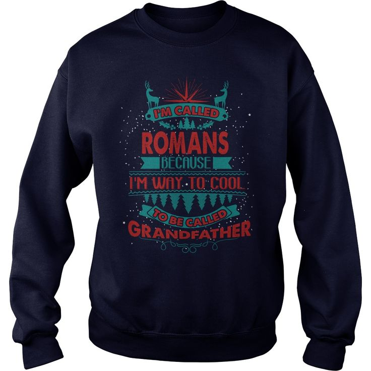 I'm Called ROMANS. Because I'm Way To Cool To Be Called Grandfather- ROMANS T Shirt ROMANS Hoodie ROMANS Family ROMANS Tee ROMANS Name ROMANS shirt ROMANS Grandfather #gift #ideas #Popular #Everything #Videos #Shop #Animals #pets #Architecture #Art #Cars #motorcycles #Celebrities #DIY #crafts #Design #Education #Entertainment #Food #drink #Gardening #Geek #Hair #beauty #Health #fitness #History #Holidays #events #Home decor #Humor #Illustrations #posters #Kids #parenting #Men #Outdoors…
