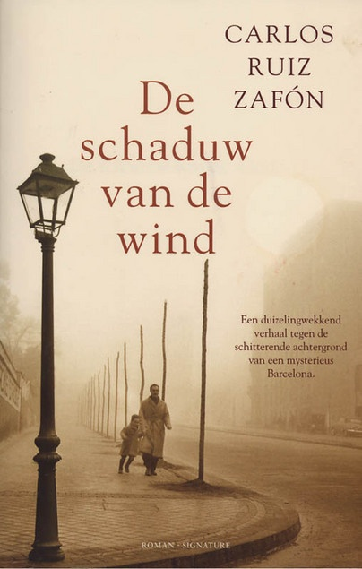 De Schaduw Van De Wind by Carlos Ruiz Zafon | LibraryThing