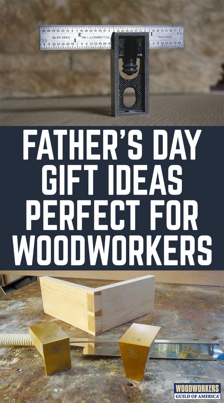 Fathers day gift ideas woodworkers guild of america