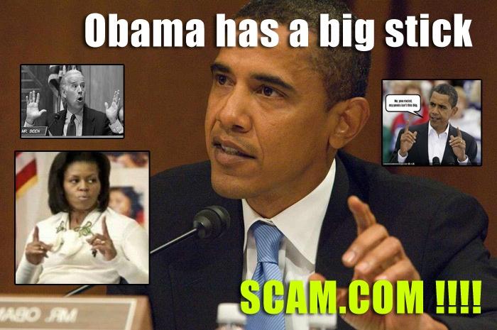 http://www.scam.com/images/promo/funny/obama-big-stick.jpg