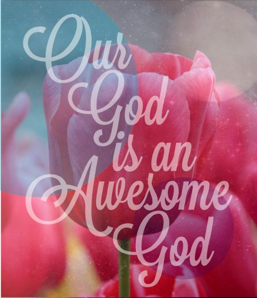 Our God is an awesome God! Yes He is!