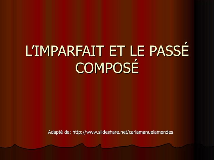 Fantastic!  imparfait-passcompos by cmunozpuig via Slideshare
