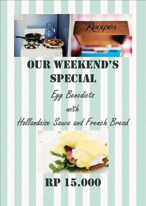 Our weekend Special promo Egg Benedict