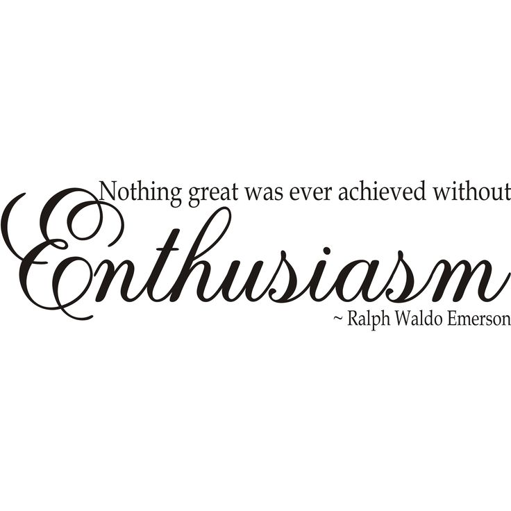 Design on Style 'Nothing great was ever achieved without Enthusiasm' Ralph Waldo Art Quote