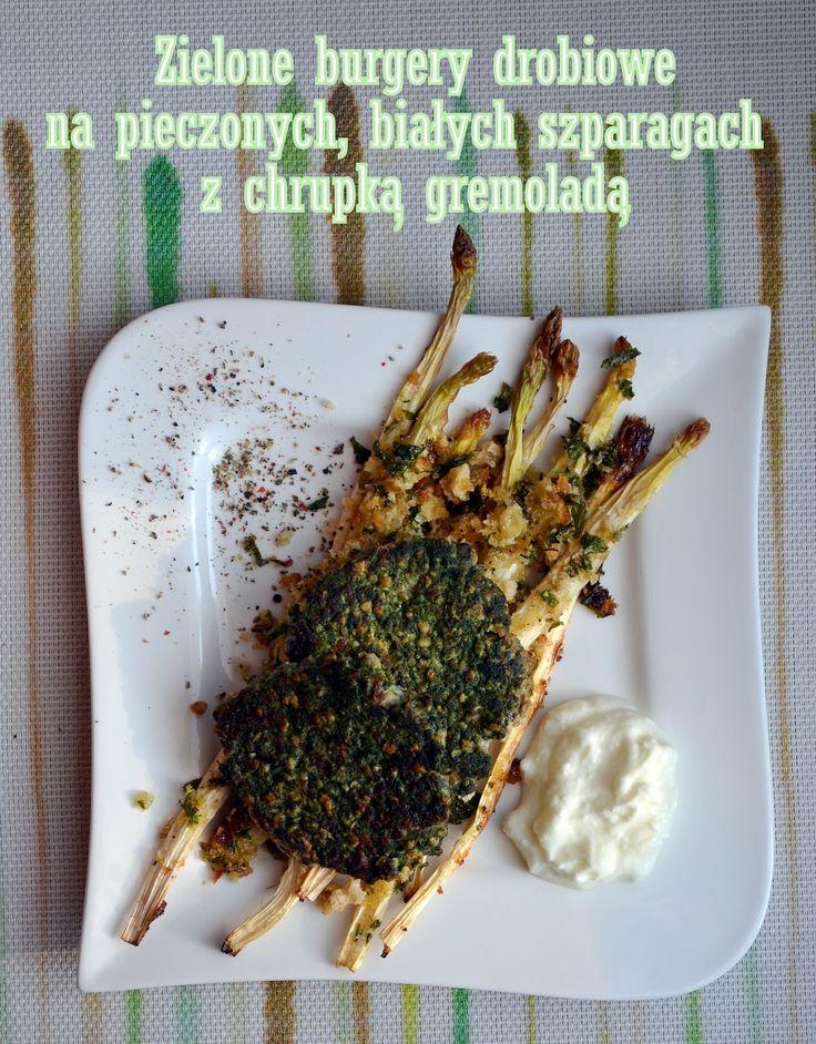Taste me! Eat me!: Zielone burgery drobiowe na białych szparagach z g...