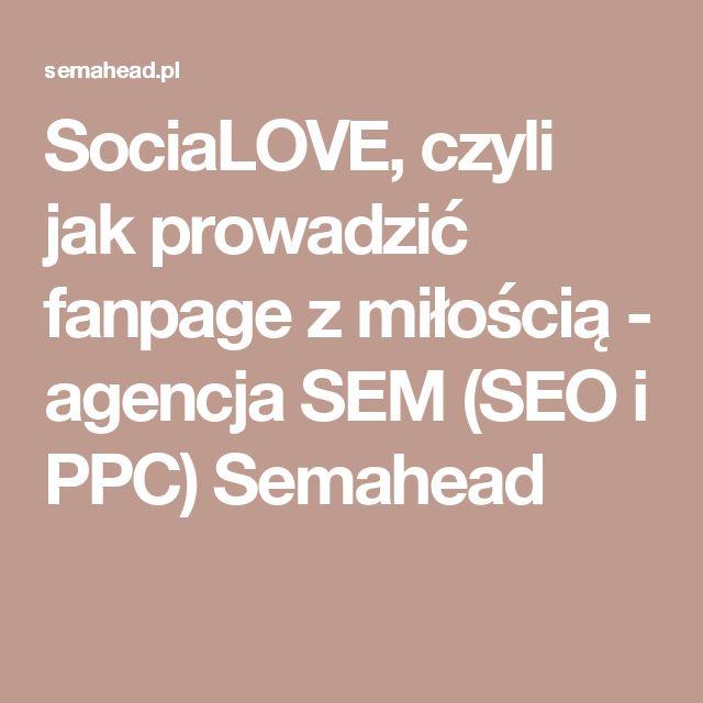 SociaLOVE, czyli jak prowadzić fanpage z miłością - agencja SEM (SEO i PPC) Semahead