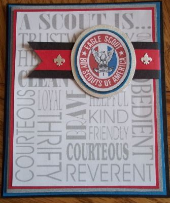Eagle Scout card- Used badge I found via google, plus free digi for background (available in several colors at  http://www.theideadoorfiles.com/index.php/cub-scouts/130-printables/subway-art/2317-a-scout-is-trustworthy-subway-art)