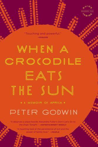When a Crocodile Eats the Sun : Godwin, Peter : 9780316018715
