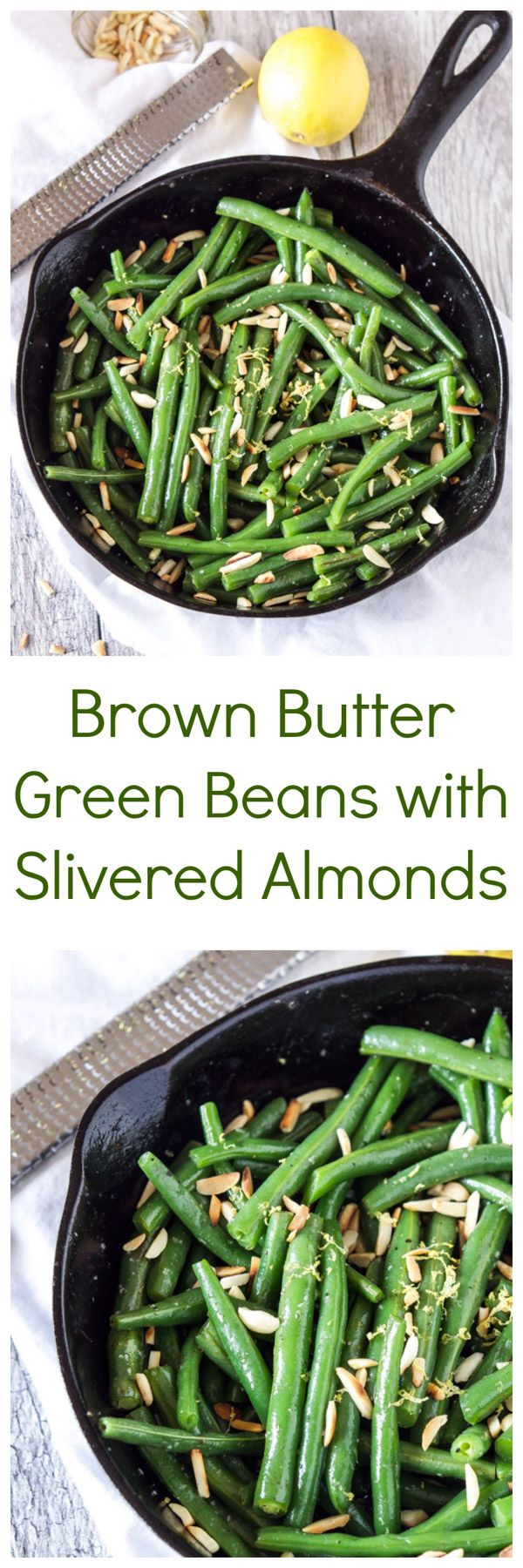 Brown Butter Green Beans with Slivered Almonds | Crisp green beans covered with brown butter, toasted almonds, and lemon zest are a simple and delicious side dish!