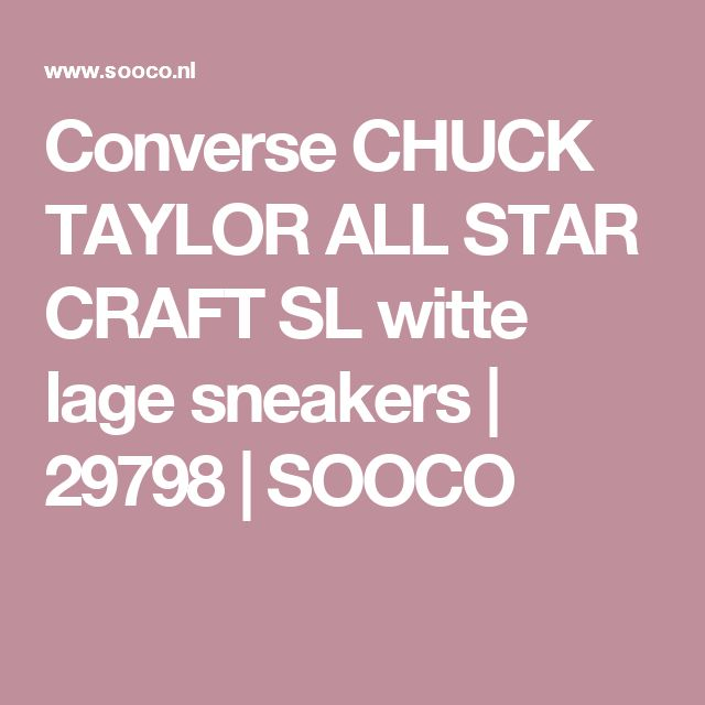 Converse CHUCK TAYLOR ALL STAR CRAFT SL witte lage sneakers | 29798 | SOOCO