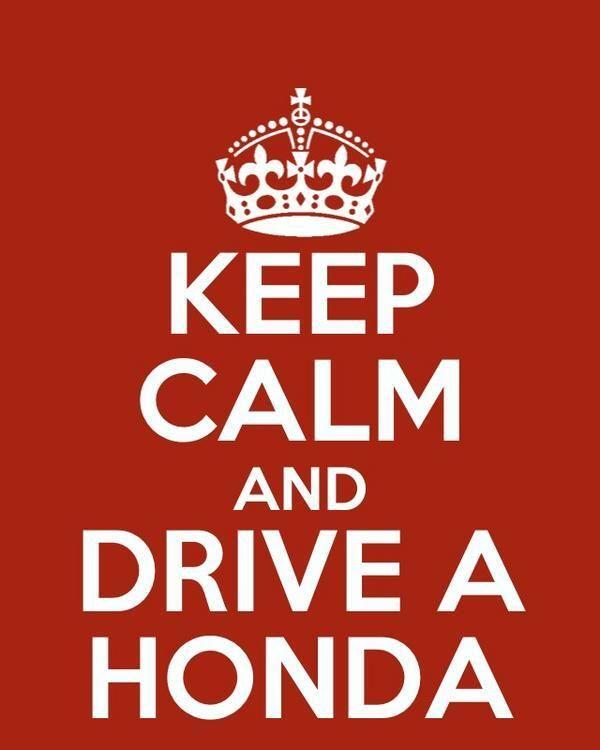 Keep calm and drive a Honda!