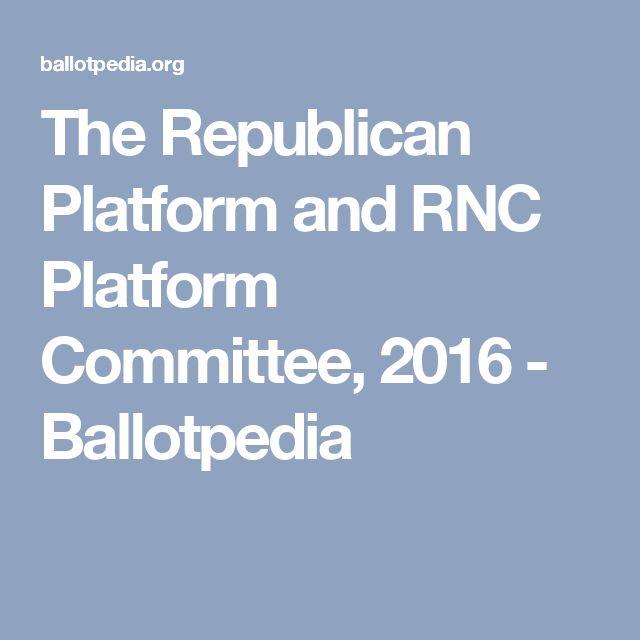 The Republican Platform and RNC Platform Committee, 2016 - Ballotpedia