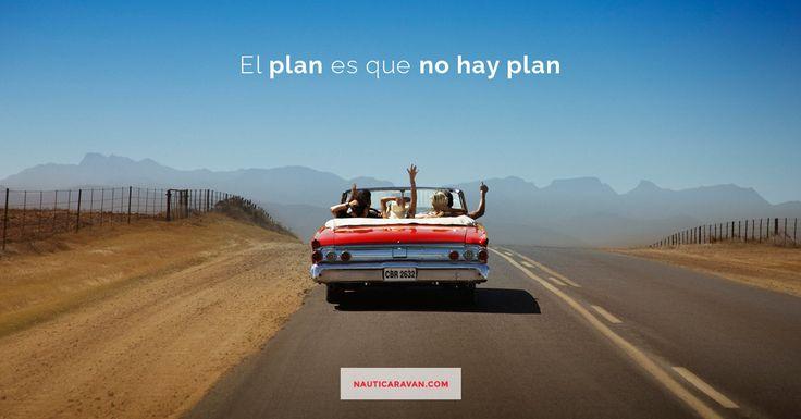 Tips #viajeros: ¡El plan es que no hay plan! http://www.nauticaravan.es #felizlunes #roadtrip #viajar #holidays #viajeros #frases #tips