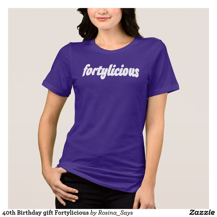 #40thBirthdaygift #Fortylicious T-Shirt 25% Off with code 25OFFSITEZAZ