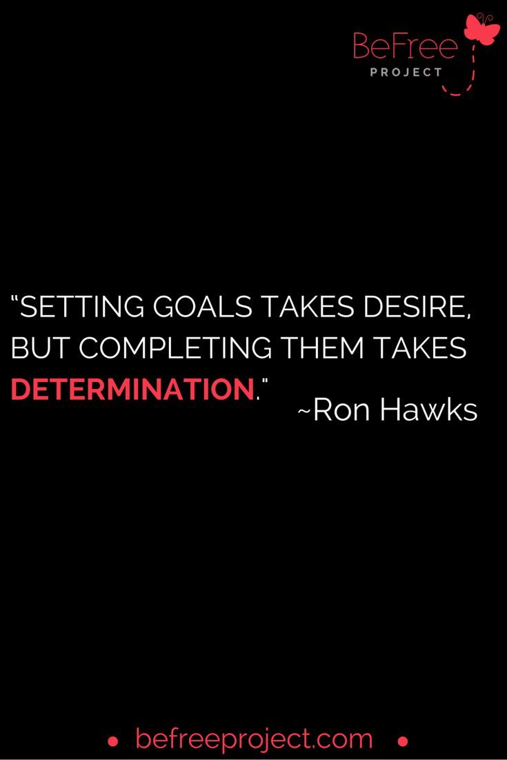 Positive Quotes  6 REASONS WHY YOU HAVENT REACHED YOUR GOALS  Positive Quotes n Description Completing #Goals Takes Determination #Quote #BeFreeProject