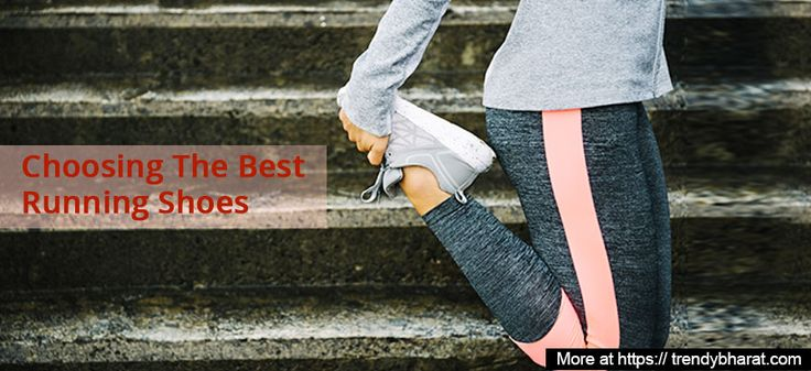 How to choose running shoes in 8 easy steps