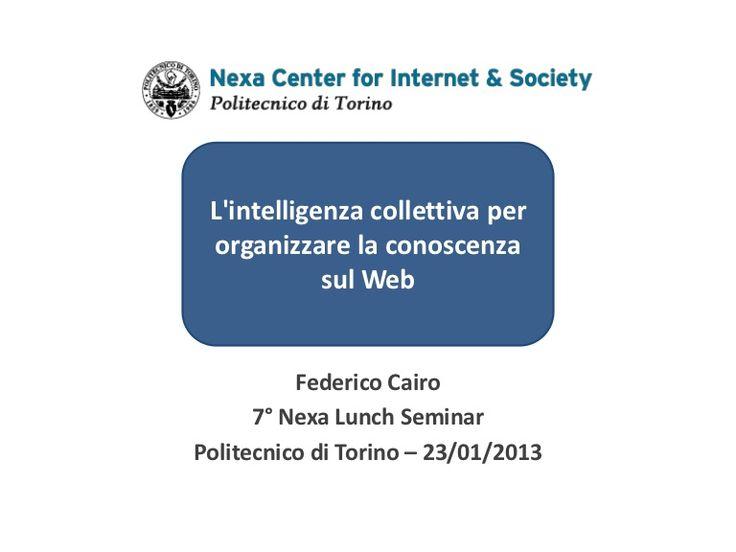 L'intelligenza collettiva per organizzare la conoscenza sul Web. Presentazione di Federico Cairo