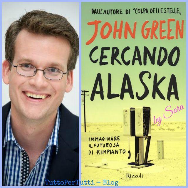 TuttoPerTutti: CERCANDO ALASKA - JOHN GREEN Da lettrice adolescente appassionata, Sara ci consiglia un romanzo alla ricerca del grande Forse. http://tucc-per-tucc.blogspot.it/2015/11/cercando-alaska-john-green.html