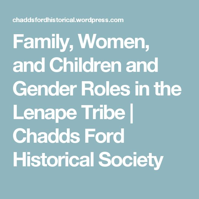 Family, Women, and Children and Gender Roles in the Lenape Tribe | Chadds Ford Historical Society