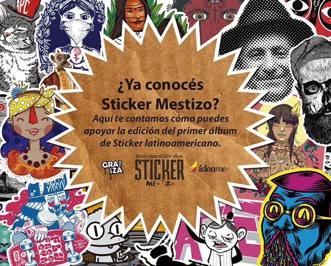 Apoyanos en: www.idea.me/stickermestizo y llévate tu libro albúm de sticker latinoamericano en precio de preventa!   Son 60 stickers de toda latinoamerica en una sola publicación!