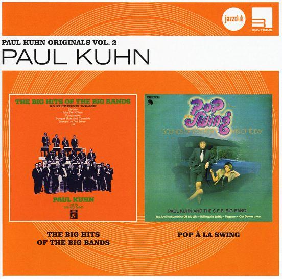 Paul Kuhn: Paul Kuhn Originals Vol 2 – Big Hits Of The Big Bands/Pop Ala Swing