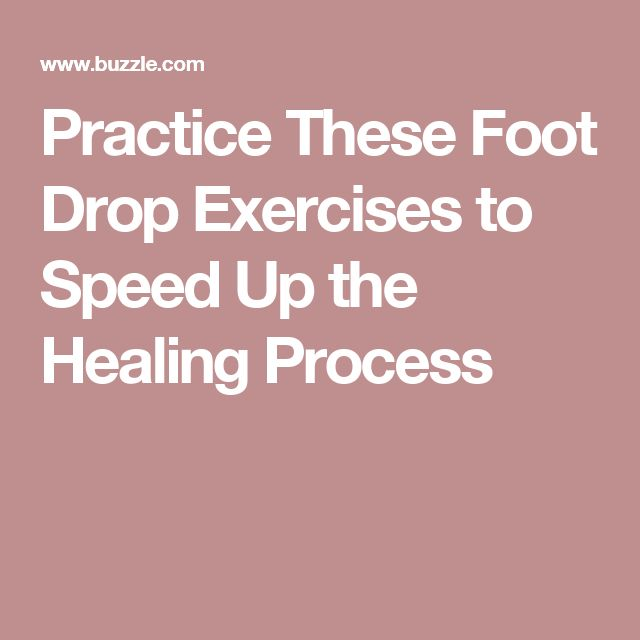 Practice These Foot Drop Exercises to Speed Up the Healing Process