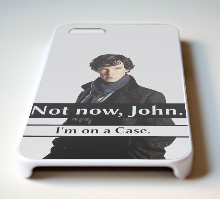 hasidela - Not Now John I'm on A Case Sherlock for iPhone 4/4S, iPhone 5/5S, iPhone 5C, and iPhone 6, $19.00 (http://www.hassidelaa.com/not-now-john-im-on-a-case-sherlock-for-iphone-4-4s-iphone-5-5s-iphone-5c-and-iphone-6/)